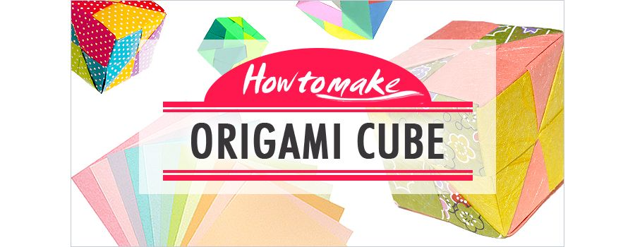 How to Make an Origami Cube in 18 Easy Steps