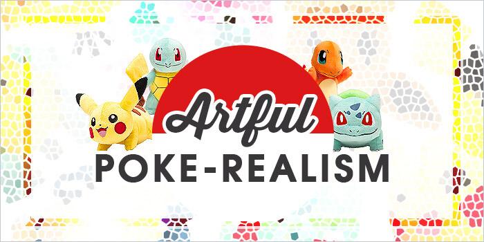 Artful Poke-realism