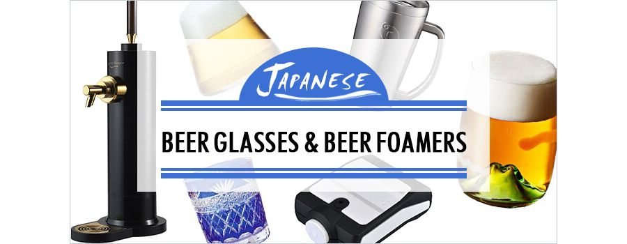 Japanese Beer Glasses & Ultrasonic Beer Foamers for the Home Bartender
