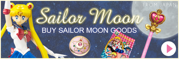 SAILOR MOON BUY SAILOR MOON GOODS