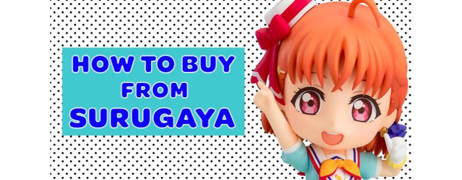 Surugaya Shopping Guide: How to buy from Surugaya
