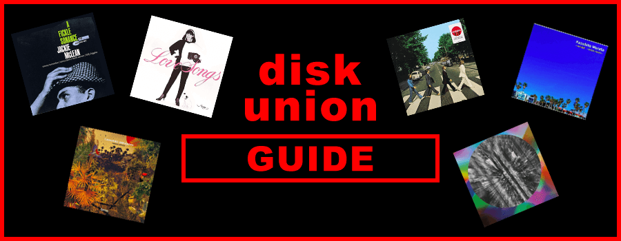 Disk Union Guide – How to buy from Japan's vinyl and music treasure trove