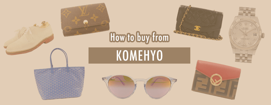 How to buy from Komehyo – Get luxury items at amazing prices!