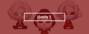 Experience the World of Identity V