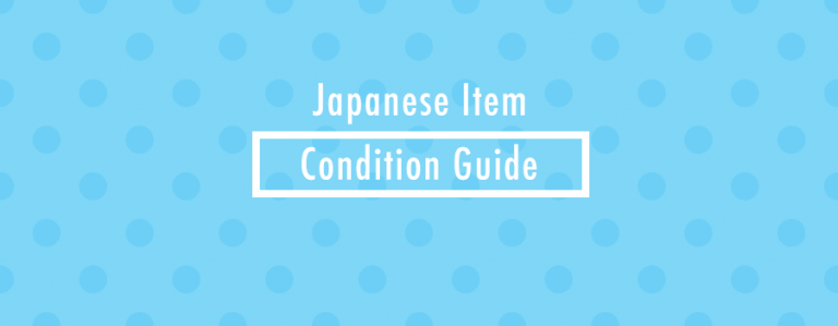 Japanese Item Condition Guide – Making sense of Japanese listings for pre-loved items