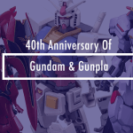 Celebrating the 40th Anniversary of Gundam and Gunpla Models!