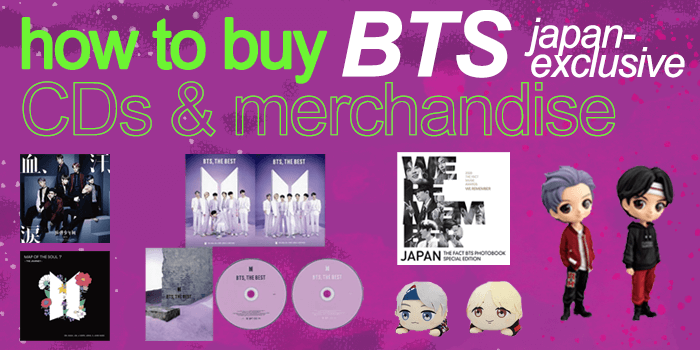 How to Buy BTS Japan-exclusive CDs and Merchandise