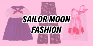 Four Stunning Sailor Moon Fashion Collaborations