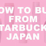 How to Buy from Starbucks Japan