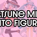 Hatsune Miku Taito Season Figures Roundup