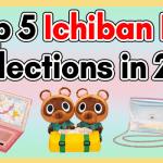 Top 5 Ichiban Kuji Collections of 2021