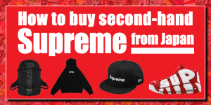 How to buy Second-hand Supreme from Japan