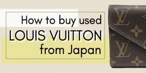 How to buy Used Louis Vuitton from Japan